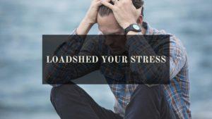 Loadshed your stress